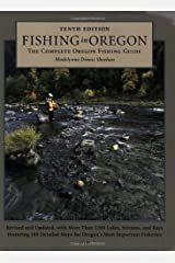 Fishing in Oregon: The Complete Oregon Fishing Guide Paperback