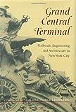 Grand Central Terminal, Kurt C. Schlichting, 0801865107