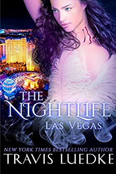 The Nightlife Las Vegas (Paranormal Love Triangle) (The Nightlife Series Book 2) by [Luedke, Travis]