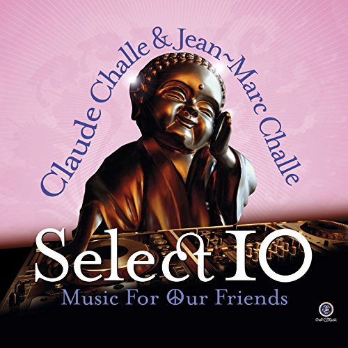 Various Artists - Select 10: Music For Our Friends by Claude Challe and Jean-Marc Challe (2017) [WEB FLAC] Download