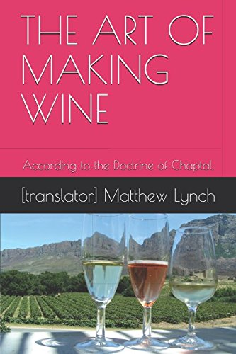 Download THE ART OF MAKING WINE: According to the Doctrine of Chaptal. pdf