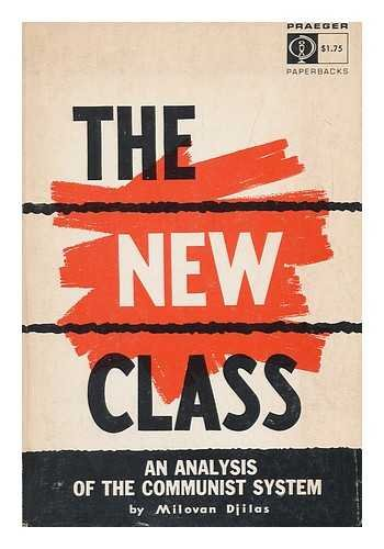 Communist Political System - The New Class; an Analysis of the Communist System
