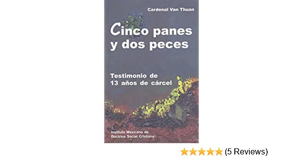 CINCO PANES Y DOS PECES: FRANCOIS XAVIER NGUYEN VAN THUAN: 9789686839340: Amazon.com: Books