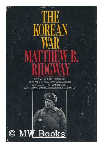 The Korean War: How we met the challenge, how all-out Asian war was averted, why MacArthur was dismissed, why today's war objectives must be limited