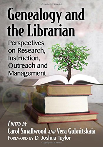 Genealogy and the Librarian: Perspectives on Research, Instruction, Outreach and Management