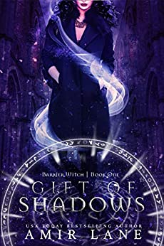 Gift of Shadows: Barrier Witch Book One by [Lane, Amir]