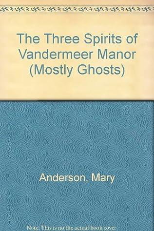 book cover of The Three Spirits of Vandermeer Manor