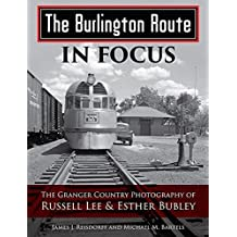Burlington Route In Focus: Granger Country Photography of Russell Lee & Esther Bubley by James Reisdorff (2016-11-08)