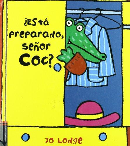 Esta preparado, senor Coc?/ Ready or Not, Mr Croc? (Senor Coc/ Mr Coc) (Spanish Edition)