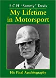 My Life in Motorsport, S. C. H. Sammy Davis, 1906133026