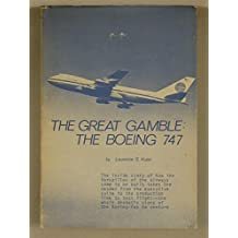 The Great Gamble: The Boeing 747
