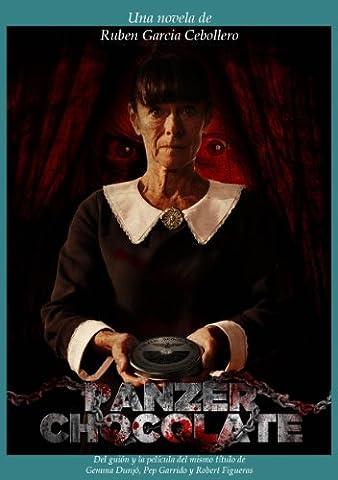 Panzer Chocolate: la novela: De la película del mismo título dirigida por Robert Figueras (Spanish (Peliculas De Terror 2014)