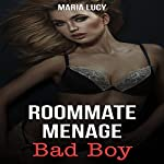 Roommate Menage: Bad Boy | Maria Lucy