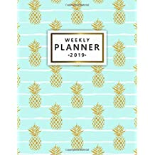 Weekly Planner 2019: Summer gold pineapple planner 2019 with weekly spreads, inspirational quotes, to-do lists, funny holidays and much more. Large pretty daily and monthly organizer.