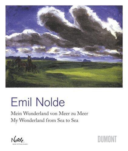 My Wonderland from Sea to Sea Emil Nolde