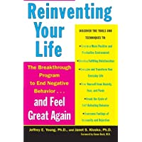 Reinventing Your Life: The Breakthough Program to End Negative Behavior.and FeelGreat Again: How to Break Free from Negative Life Patterns