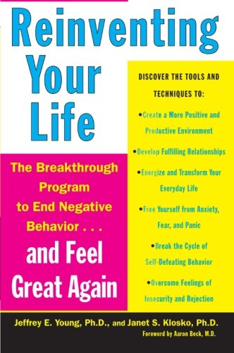 Reinventing Your Life: The Breakthrough Program to End Negative Behavior and Feel Great ()