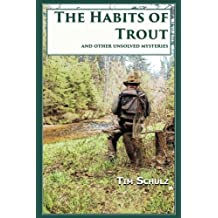 The Habits of Trout: And Other Unsolved Mysteries
