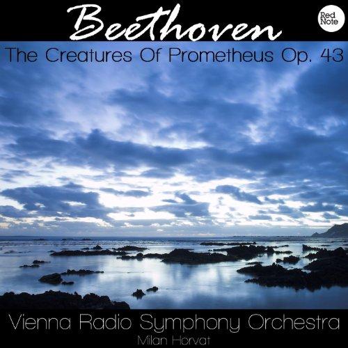 Beethoven: The Creatures Of Prometheus, Op. -