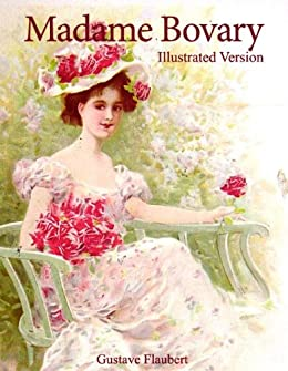 madame bovary illustrated annotated ebook gustave flaubert amazon ca kindle store