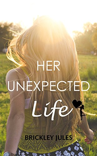 (Her Unexpected Life (Treasures of Briarton Book 1))