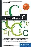 Grundkurs C: C-Programmierung verständlich erklärt