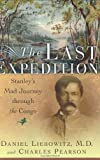 img - for The Last Expedition: Stanley's Mad Journey Through the Congo by Charles Pearson (2005-07-03) book / textbook / text book