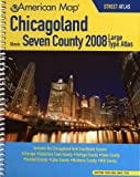 American Map 2008 Chicagoland Illinois, Seven County Atlas