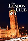 The London Club, Harry R. Gillespie, 0595500145