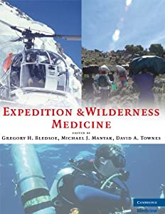 Expedition and Wilderness Medicine: Wilderness, Remote, and Extreme Environments by Gregory H.