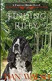 Finding Riley (A Forever Home Novel) (Volume 2)