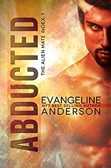 Abducted: Alien Mate Index Book 1: (Alien Warrior BBW Science Fiction Paranormal Romance) (The Alien Mate Index) by [Anderson, Evangeline]
