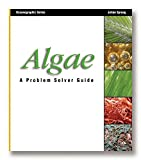 Algae: A Problem Solver Guide (Oceanographic Series)