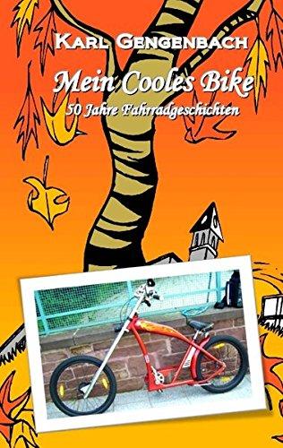 Mein Cooles Bike: 50 Jahre Fahrradgeschichte