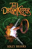 The Dream Keeper (The Dream Keeper Chronicles) (Volume 1)