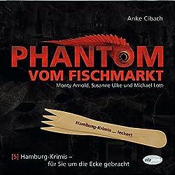 Phantom vom Fischmarkt (Hamburg-Krimis 5)