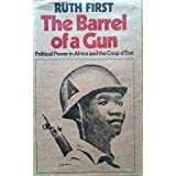 Barrel of a Gun: Political Power in Africa and the Coup d'Etat