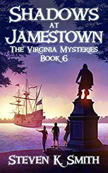 Shadows at Jamestown (The Virginia Mysteries Book 6) by [Smith, Steven K.]