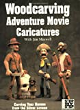 Woodcarving Adventure Movie Caricatures, Jim Maxwell, 1565230515