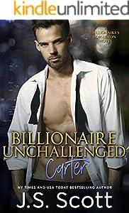 Billionaire Unchallenged ~ Carter: A Billionaire's Obsession Novel (The Billionaire's Obsession Book 13)