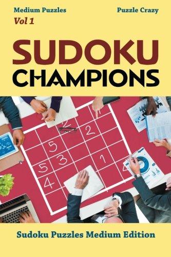 Download Sudoku Champions (Medium Puzzles) Vol 1: Sudoku Puzzles Medium Edition PDF