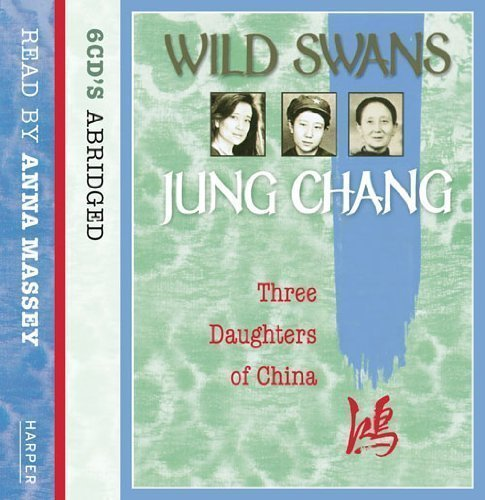 Wild Swans: Three Daughters of China by Chang, Jung on 10/09/2007 Abridged (Re edition