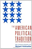 The American Political Tradition, Richard Hofstadter and Richard Hofstadter, 0679723153