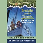 Magic Tree House, Book 17: Tonight on the Titanic Audiobook by Mary Pope Osborne Narrated by Mary Pope Osborne