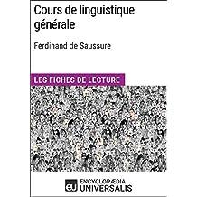 Cours de linguistique générale de Ferdinand de Saussure: Les Fiches de lecture d'Universalis (French Edition)