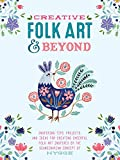 creative painting ideas Creative Folk Art and Beyond: Inspiring tips, projects, and ideas for creating cheerful folk art inspired by the Scandinavian concept of hygge (Creative...and Beyond)