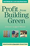Profit from Building Green : Award Winning Tips to Build Energy Efficient Homes, Sikora, Jeannie Leggett, 0867185244