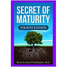Secret of Maturity: Fourth Edition