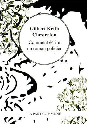 24cec1f4d3d Amazon.fr - Comment écrire un roman policier - Gilbert-Keith Chesterton