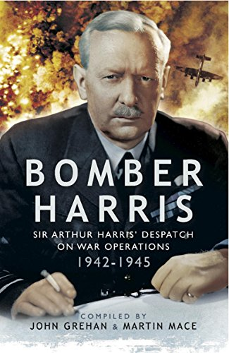 Bomber Harris: Sir Arthur Harris' Despatches on War Operations 1942-1945 (English Edition) por [Grehan, John, Mace, Martin]